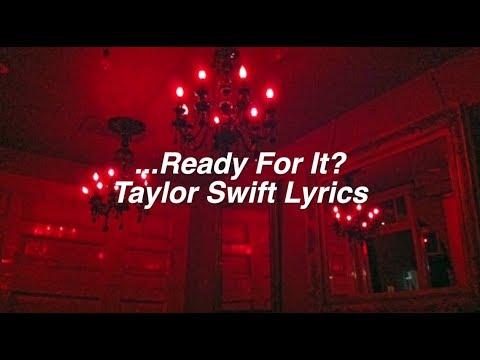 ...Ready For It? || Taylor Swift Lyrics