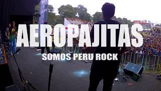 Aeropajitas - Somos Peru Rock (Completo 10/06/17) YouTube Videos