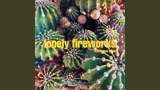 Provided to YouTube by TuneCore Japan lonely fireworks (feat. 吉井 香奈恵) · blue but white · Kanae Yoshii lonely fireworks (feat. 吉井 香奈恵) ℗ 2019 Soymilk ...