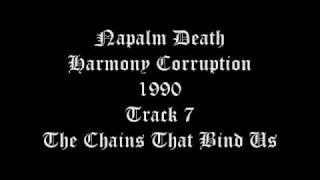 Napalm Death Harmony Corruption Track 7 The Chains That Bind Us
