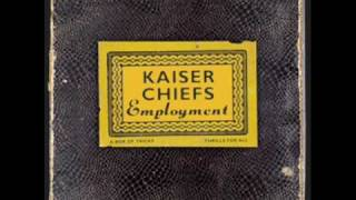 Kaiser chiefs Every day i love you less and less.