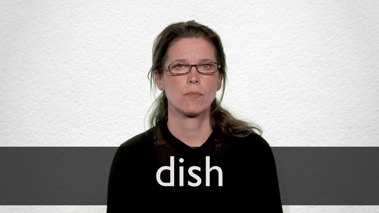 Dish definition and meaning | Collins English Dictionary