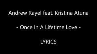 Once In A Lifetime Love - Andrew Rayel feat Kristina Antuna LYRICS