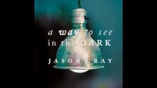 Jason Gray - Before I