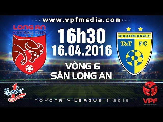 Xem lại: Đồng Tâm Long An vs Hà Nội T&T