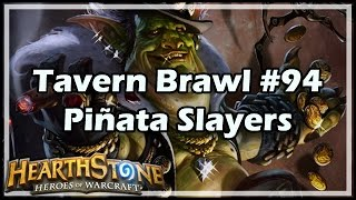 [Hearthstone] Tavern Brawl #94: Piñata Slayers