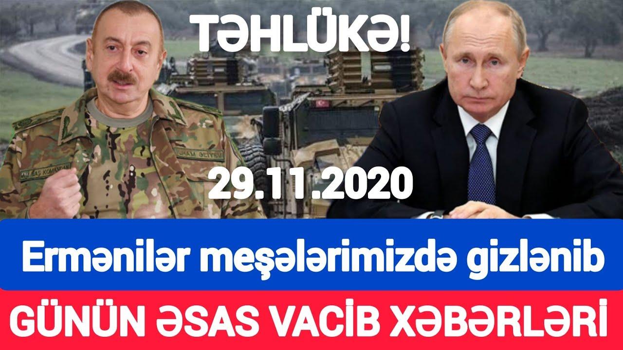 Əsas xəbərlər 29.11.2020 Ermənilər meşələrimizdə gizlənib, son xeberler bugun 2020