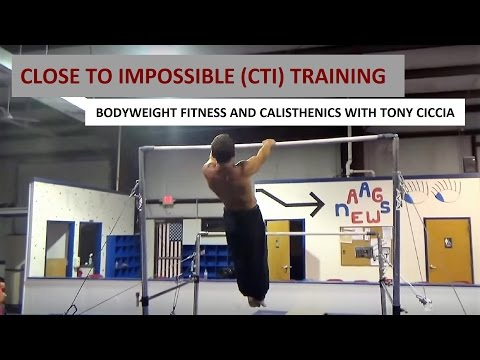 TONY - CTI CLOSE TO IMPOSSIBLE TRAINING - Calisthenics Bodyweight Fitness Gymnastics