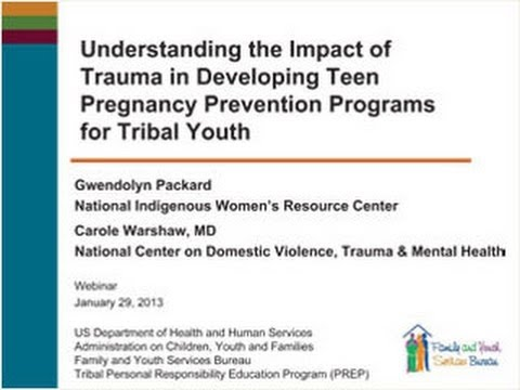 Understanding the Impact of Trauma in Developing Teen Pregnancy Prevention Programs for Tribal Youth