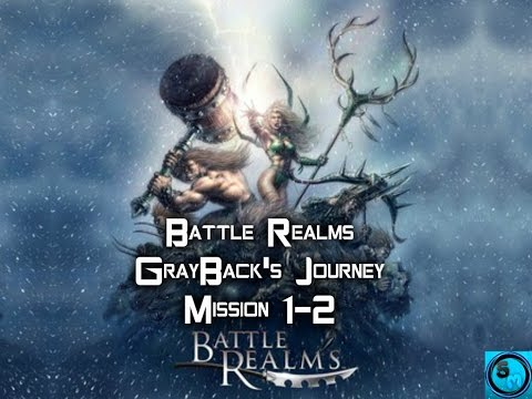 Battle Realms: Winter of the Wolf GrayBack's Journey Mission 1-2