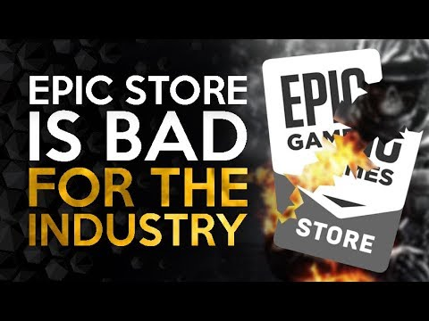 The Epic Store is a BAD Thing For The Industry Right Now