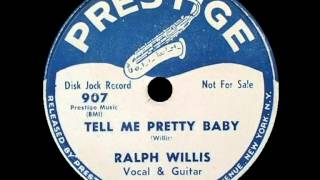 Ralph Willis - Tell Me Pretty Baby