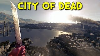 CITY OF DEAD! - Dying Light Gameplay