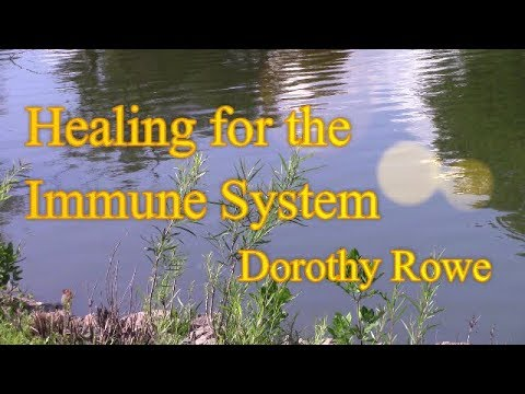 Healing for the Immune System -- Dorothy Rowe