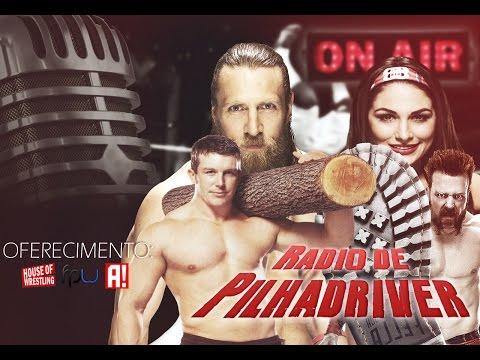 Rádio de Pilhadriver - A primeira vez de Brie Bella e Daniel Bryan (ou quase isso)