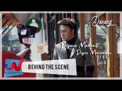 Danang - Di Sana Menanti Di Sini Menunggu (Behind The Scene)