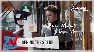 Gambar cover Danang - Di Sana Menanti Di Sini Menunggu (Behind The Scene)