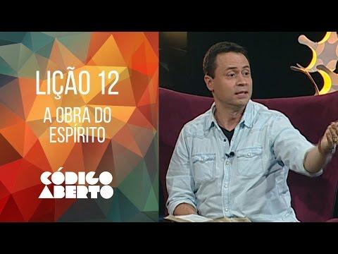 Lição 12 - A obra do Espírito - Código Aberto