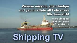 Woman missing after dredger and yacht collide; 8th June 14