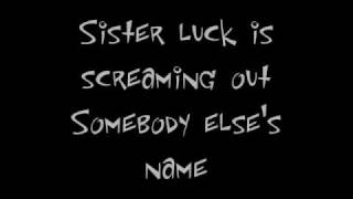 """Sister Luck"" Black Crowes"