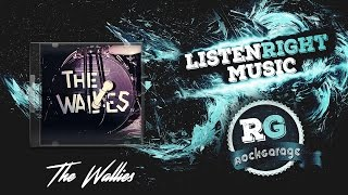 The Wallies — What I Like About You Is You're Rock Bottom [RockGarage]