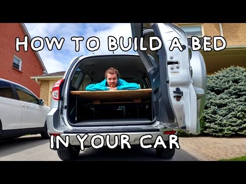 How to build a bed in your car on a budget!