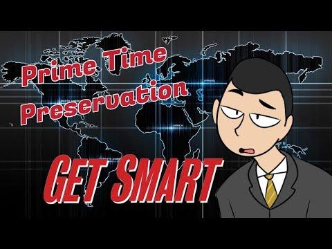 Prime Time Preservation: Get Smart