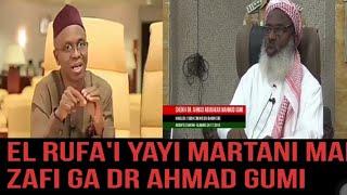El Rafa39i Yayi Martani Mai Zafi Ga Dr Ahmad Gumi