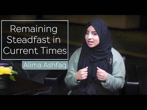 Remaining Steadfast in Current Times   Alima Ashfaq
