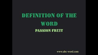 "Definition of the word ""Passion fruit"""