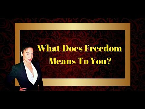 What Does Freedom Means To You?