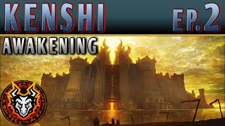 Kenshi Awakening - EP2 - THE SEA FORTRESS
