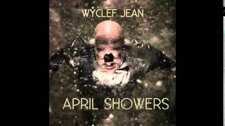 "Wyclef Jean - April Showers - ""Hip Hop - Wyclef"" Download MixTape"