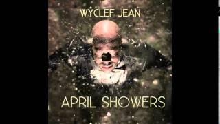 "Wyclef Jean - April Showers - ""Hip Hop - Wyclef"" Download MixTape"