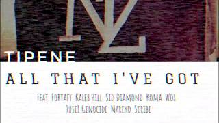 Tipene - All That I've Got