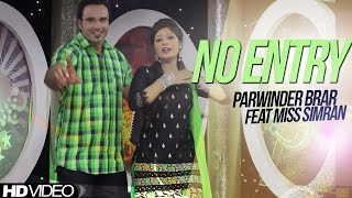 No Entry Parwinder Brar Feat Miss Simran || Brand New || [ Official Video ] 2014 - Anand Music