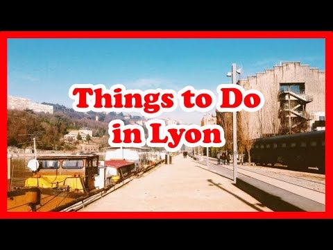 5 Things to Do in Lyon, France | Europe Travel Guide