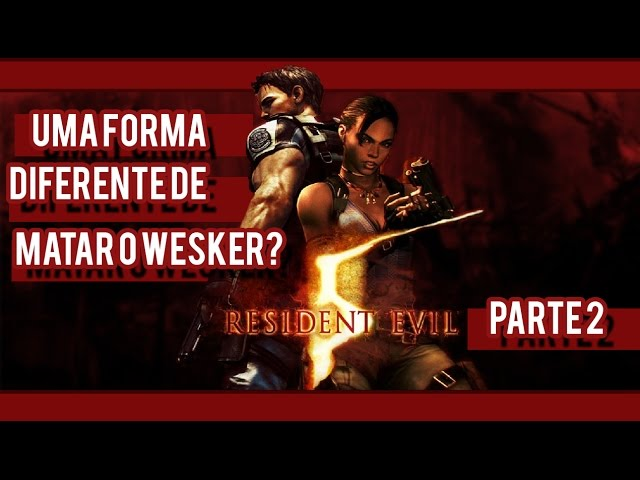 Resident Evil 5 - Uma forma diferente de matar o Wesker PT 2 - Gameplay