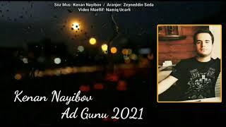 Trend AdGünü HappyBirthday AdGunu Kenan Nayibov-Ad Gunu Mahnisi 2021