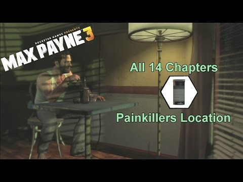 Max Payne 3 - Chapter 1-14 - All Painkillers Location [For Story / NYM(HC)]