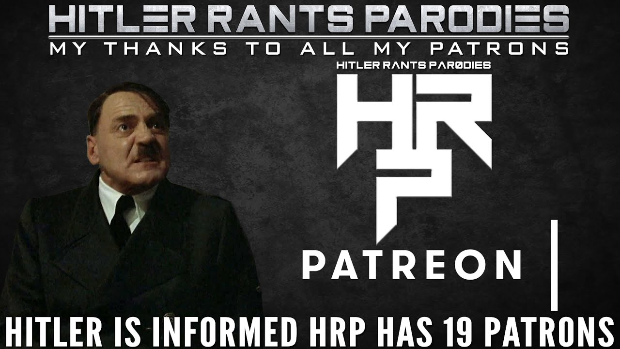 Hitler is informed HRP has 19 Patrons
