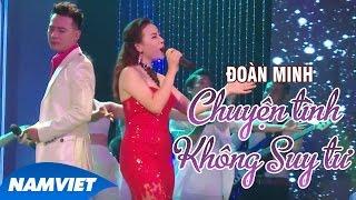 Chuyện Tình Không Suy Tư - Đoàn Minh ft Ngọc Quỳnh (MV OFFICIAL)