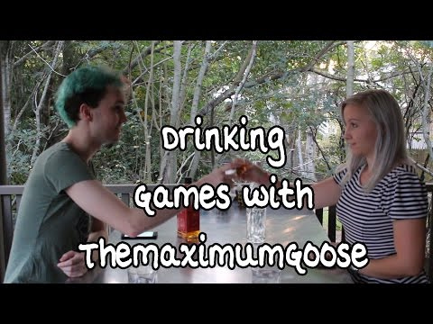 Drinking Games with MaximumGoose
