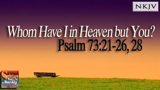 Psalm 73 Song quotWhom Have I in Heaven but Youquot 2017 Christian Scripture Worship Musica Esther Mui