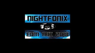 Nightfonix | EDM Mix 2018