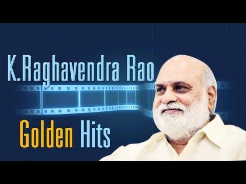 K Raghavendra Rao Golden Hit Songs || Jukebox