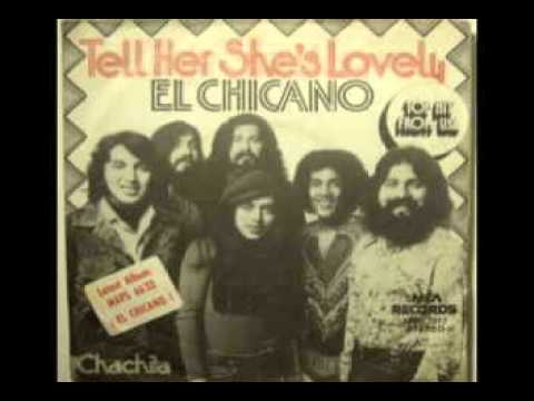 EL CHICANO  tell her she's lovely  (1973)
