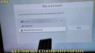 Kết nối bluetooth TIVI SAMSUNG với loa