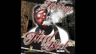 "KetchUp Da Don - ""Flood The Block"""