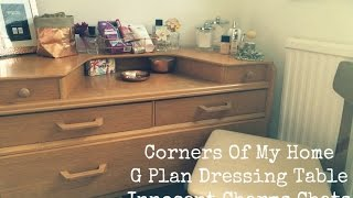 Corners Of My Home | G Plan Dressing Table | Innocent Charms Chats
